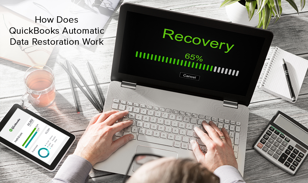 How Does QuickBooks Automatic Data Restoration Work?