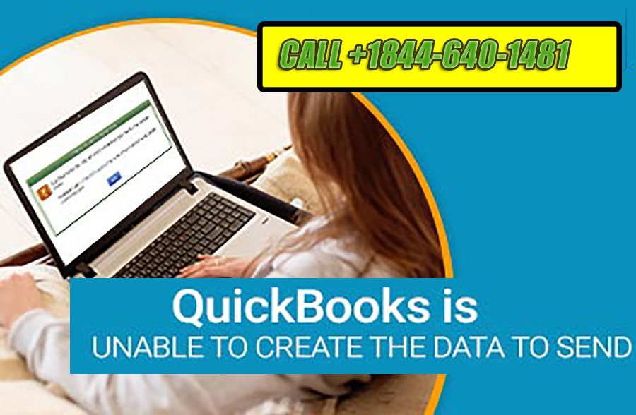 QUICKBOOKS IS UNABLE TO CREATE THE DATA TO SEND