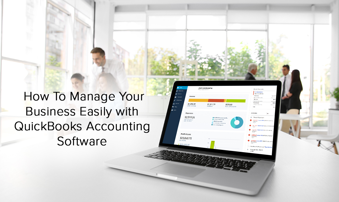 Are You Know? How To Manage Your Business Easily with QuickBooks Accounting Software