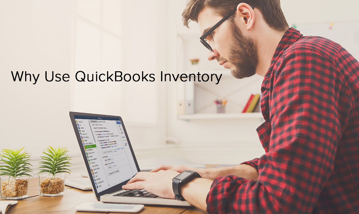 WHY USE QUICKBOOKS INVENTORY
