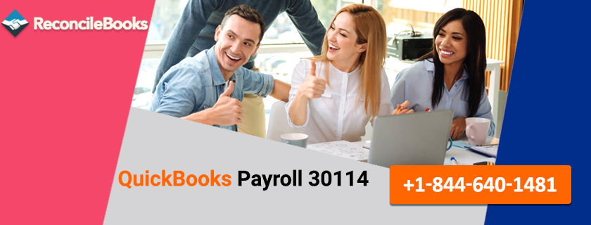 QuickBooks Payroll Error 30114