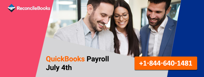 QuickBooks Payroll July 4th