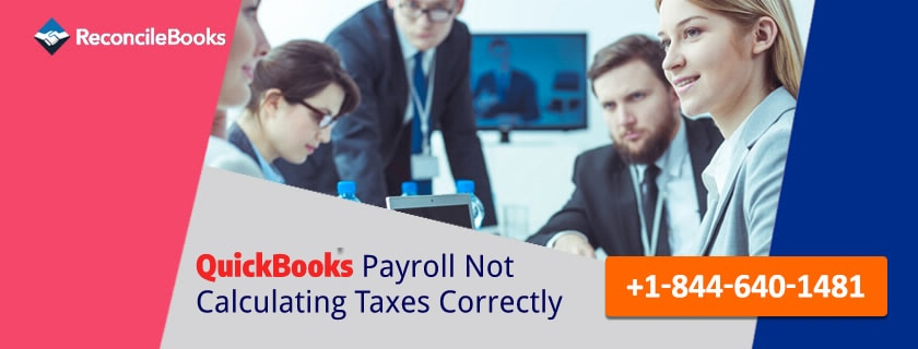 Why Tax Calculation Incorrect In QuickBooks Payroll