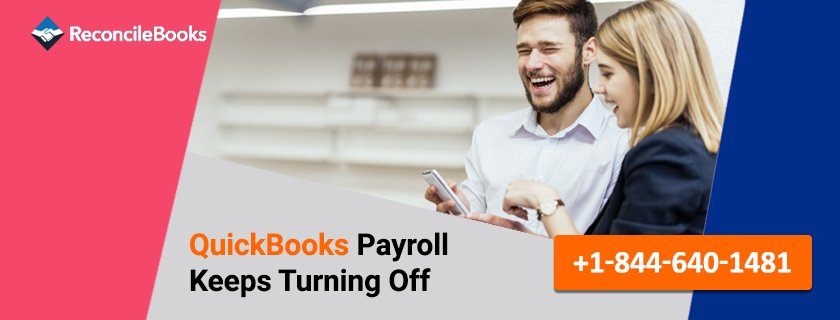 QuickBooks Payroll Keeps Turning Off