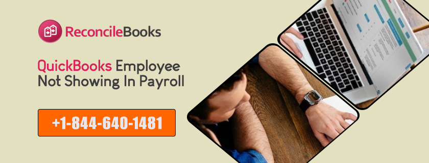 Employee Not Showing In QuickBooks Payroll