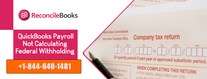 QuickBooks Payroll Not Calculating Federal Withholding