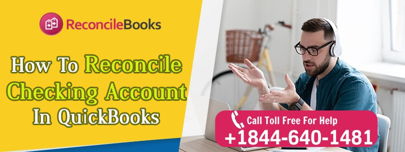 Process For Checking Account Reconciliation In QuickBooks