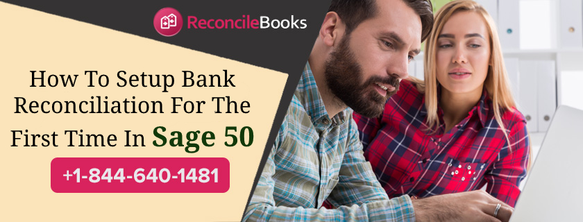 Reconcile Bank Accounts in Sage 50 First Time