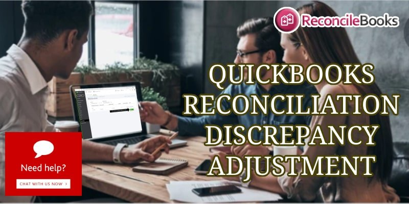 How To Adjust QuickBooks Reconcile Discrepancy ?