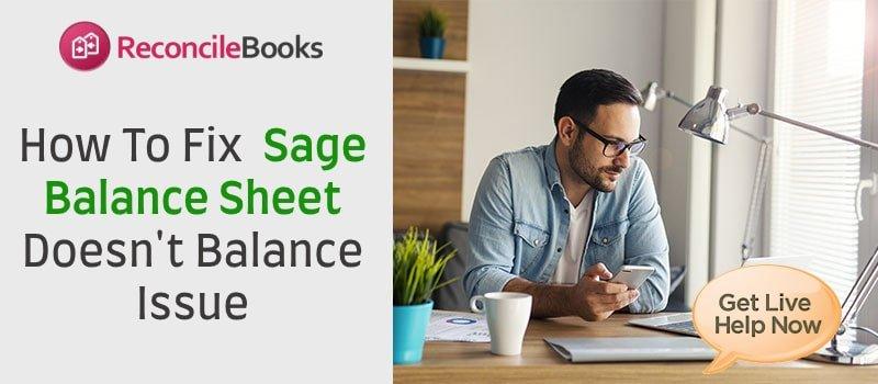Sage Balance Sheet Not Balanced