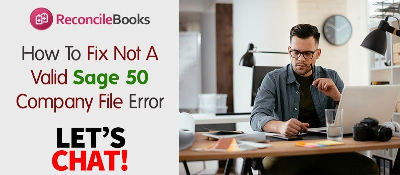 How To Fix Not A Valid Sage 50 Company File Error