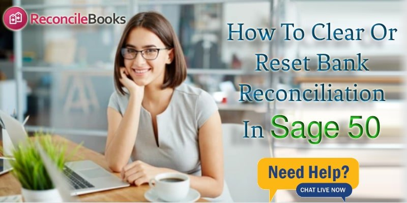 How To Reset Bank Reconciliation In Sage 50